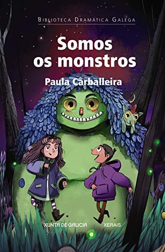 Somos os monstros (EDICIÓN LITERARIA - TEATRO - Biblioteca Dramática Galega)