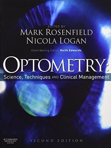 Compare Textbook Prices for Optometry: Science, Techniques and Clinical Management 2nd Edition ISBN 9780750687782 by Rosenfield MCOptom  PhD  FAAO, Mark,Logan MCOptom  PhD, Nicola