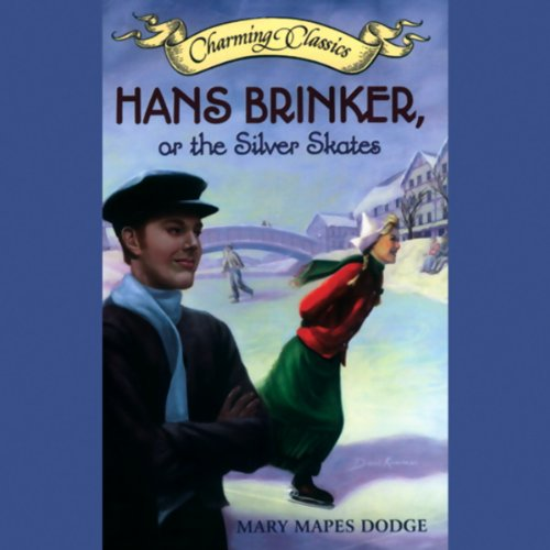 Hans Brinker, or The Silver Skates cover art