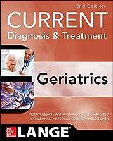 Current Diagnosis & Treatment Geriatrics (Current Geriatric Diagnosis and Treatment)