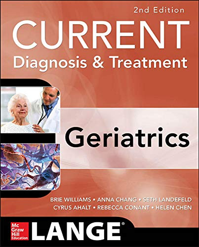 Compare Textbook Prices for Current Diagnosis and Treatment: Geriatrics 2E Current Diagnosis & Treatment 2 Edition ISBN 9780071792080 by Williams, Brie,Chang, Anna,Landefeld, C.,Ahalt, Cyrus,Conant, Rebecca,Chen, Helen