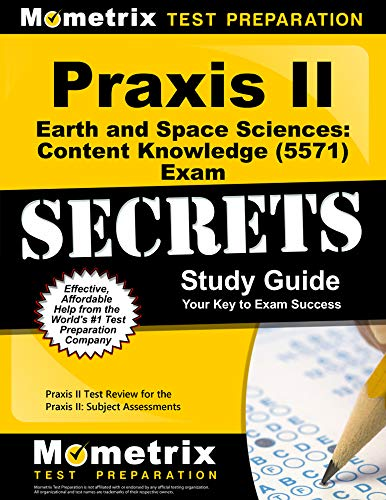 Compare Textbook Prices for Praxis II Earth and Space Sciences: Content Knowledge 5571 Exam Secrets Study Guide: Praxis II Test Review for the Praxis II: Subject Assessments Pap/Psc St Edition ISBN 9781610726238 by Praxis II Exam Secrets Test Prep Team