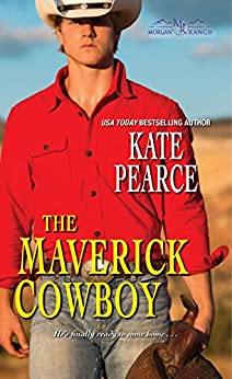 The Maverick Cowboy (Morgan Ranch Book 2) by [Kate Pearce]