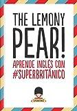 The Lemony Pear! Aprende inglés con #Superbritánico