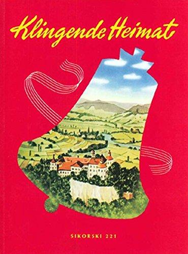 Klingende Heimat: Eine Sammlung der schönsten deutschen Volkslieder. Für Klavier leicht gesetzt