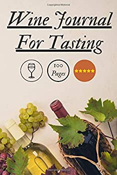 Wine Journal for Tasting 100 pages  Notebook Journal Record tracker 6 x 9 Inches - wine smelling kit - super taster