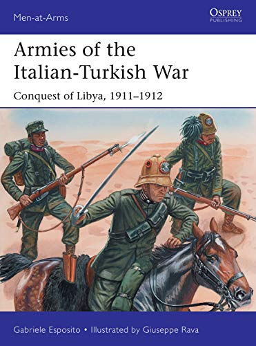 Armies of the Italian-Turkish War: Conquest of Libya, 1911–1912 (Men-at-Arms) (English Edition)