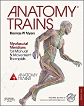 Anatomy Trains: Myofascial Meridians for Manual and Movement Therapists