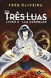 Lua vermelha: Terceiro volume (Portuguese Edition)