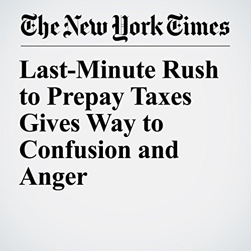 Last-Minute Rush to Prepay Taxes Gives Way to Confusion and Anger copertina