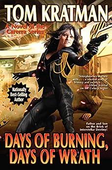 Days of Burning, Days of Wrath (Carrera Series Book 8) by [Tom Kratman]
