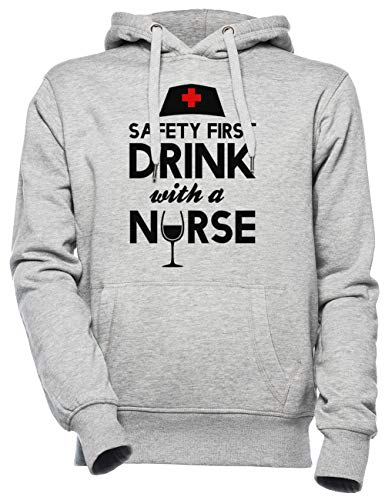 Safety First Drink with A Nurse Unisexo Hombre Mujer Sudadera con Capucha Gris Unisex Men's Women's Hoodie