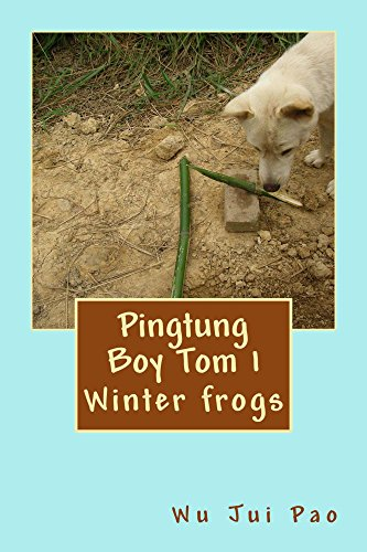 Pingtung Boy Tom 1:winter frogs (Pingtung Boy Tom in English) (English Edition)
