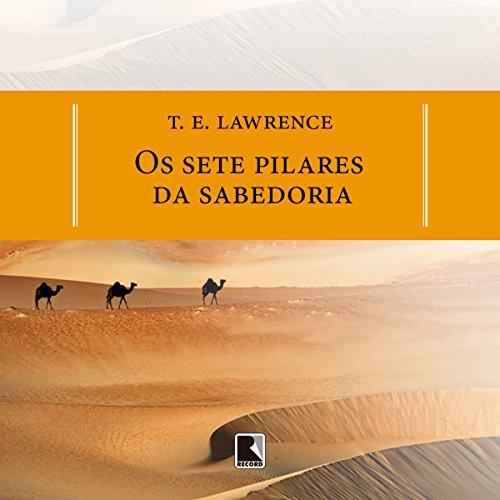 Os sete pilares da sabedoria [The Seven Pillars of Wisdom] audiobook cover art