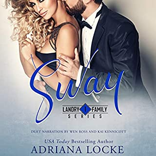 Sway     Landry Family Series, Book 1              By:                                                                                                                                 Adriana Locke                               Narrated by:                                                                                                                                 Kai Kennicott,                                                                                        Wen Ross                      Length: 9 hrs and 47 mins     308 ratings     Overall 4.5