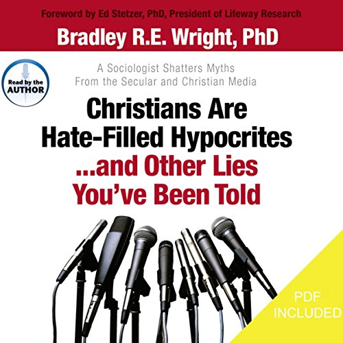 Christians Are Hate-Filled Hypocrites... And Other Lies You've Been Told audiobook cover art