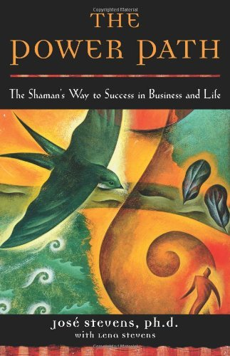 The Power Path: The Shaman's Way to Success in Business and Life (English Edition)