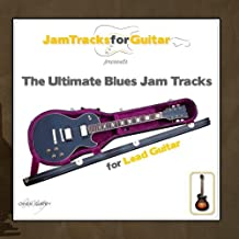 The Ultimate Blues Jam Tracks for Lead Guitar