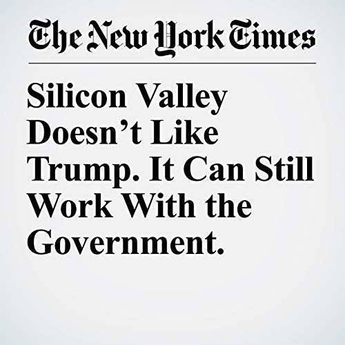 Silicon Valley Doesn't Like Trump. It Can Still Work With the Government. copertina