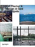 Nina Fischer & Maroan El Sani: Blind Spots by Jennifer Allen (2008-06-01)