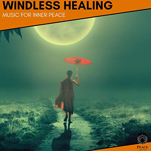 Windless Healing - Music For Inner Peace