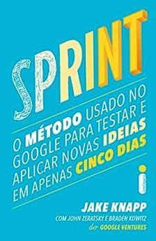 Sprint (Portuguese Edition) by [Jake Knapp, John Zeratsky, Braden Kowitz]