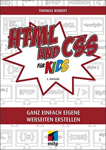 HTML und CSS: Ganz einfach eigene Webseiten erstellen (mitp für Kids)