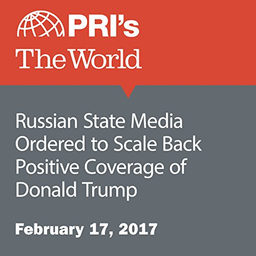 Russian State Media Ordered to Scale Back Positive Coverage of Donald Trump audiobook cover art