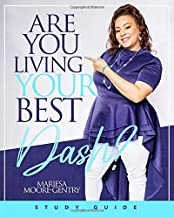 Are You Living YOUR Best Dash?: Study Guide