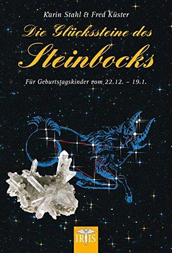 Die Glückssteine des Steinbocks: Für Geburtstagskinder vom 22.12.-19.1.