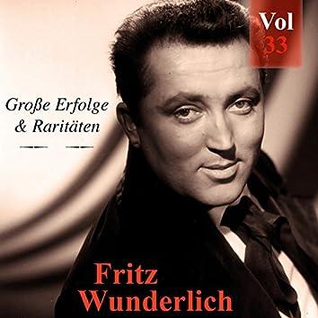Fritz Wunderlich - Große Erfolge & Raritäten, Vol. 33