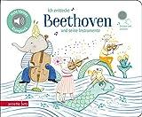 Ich entdecke Beethoven und seine Instrumente - Pappbilderbuch mit Sound (Mein kleines Klangbuch)