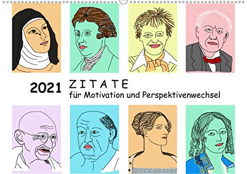 Zitate für Motivation und Perspektivenwechsel (Wandkalender 2021 DIN A2 quer)
