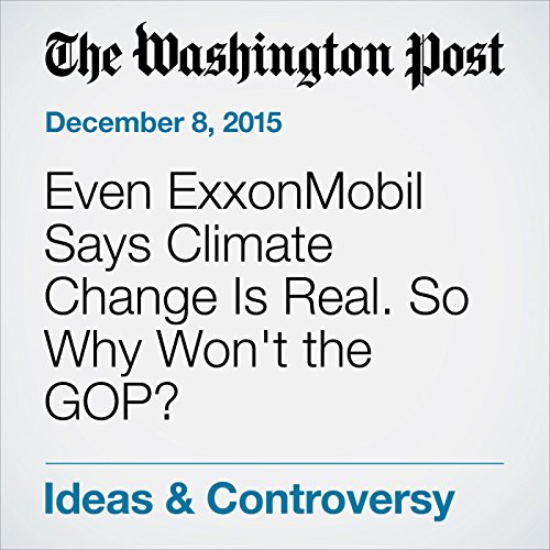 Even ExxonMobil Says Climate Change Is Real. So Why Won't the GOP? audiobook cover art