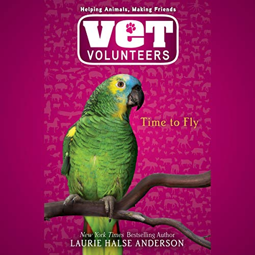 Time to Fly: Vet Volunteers, Book 10