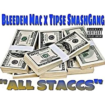 All Staccs (feat. Tipse Smashgang)