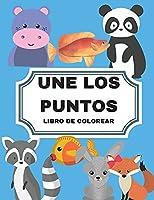 Une Los Puntos: Une Los Puntos Libro de Colorear: Aprender a Contar de Forma Ludica: Libro de Actividades de Conteo Para Niños Y Niños.
