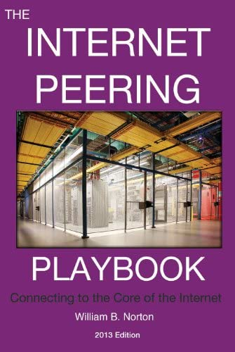 The 2013 Internet Peering Playbook Connecting to the Core of the Internet product image