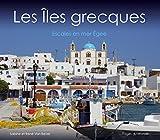 Les Iles Grecques - Escales en Mer Egee