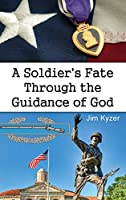 A Soldier's Fate Through the Guidance of God