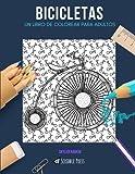 BICICLETAS: UN LIBRO DE COLOREAR PARA ADULTOS: Un libro para colorear de bicicletas para adultos