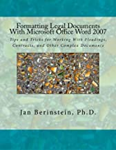 Formatting Legal Documents With Microsoft Office Word 2007: Tips and Tricks for Working With Pleadings, Contracts, and Other Complex Documents