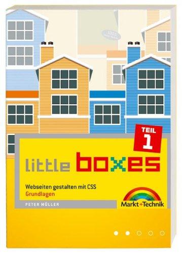Little Boxes, Teil 1. Webseiten gestalten mit CSS. Grundlagen