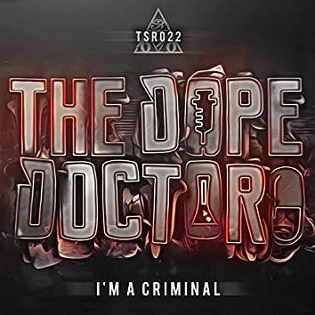 I'm A Criminal