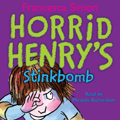 Horrid Henry's Stinkbomb                   By:                                                                                                                                 Francesca Simon                               Narrated by:                                                                                                                                 Miranda Richardson                      Length: 1 hr     1 rating     Overall 5.0