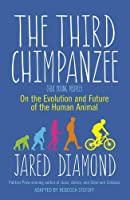 The Third Chimpanzee: On the Evolution and Future of the Human Animal by Jared Diamond(2015-09-01)