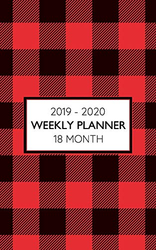 2019 - 2020 18 Month Weekly Planner: Red Tartan Plaid makes a bold statement for Dads, Brothers or Moms and Sisters! Theres a stylish lumberjack in us all! (Red Tartan Planner)