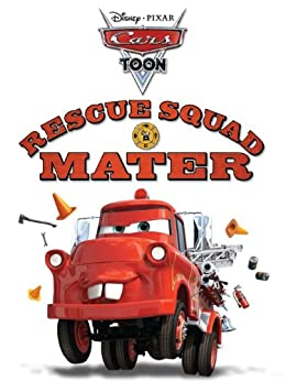 Rescue Squad Mater (Cars Toons) by [Disney Book Group]