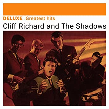 Deluxe: Greatest Hits - Cliff Richard & The Shadows