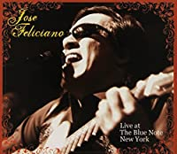 Live at the Blue Note, New York by Jose Feliciano (2006-11-12)